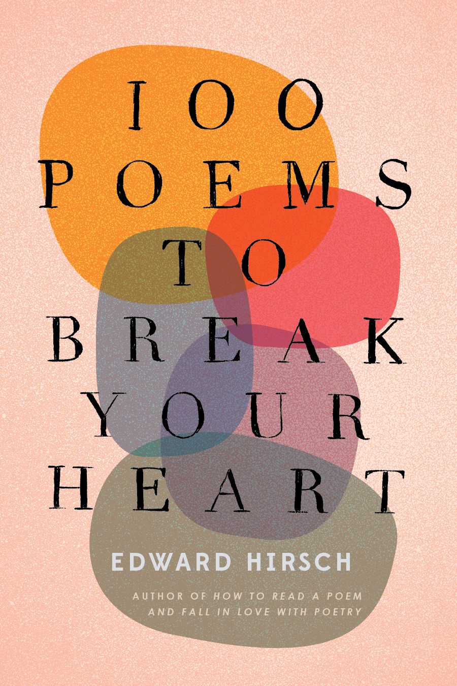 100 Poems to Break Your Heart